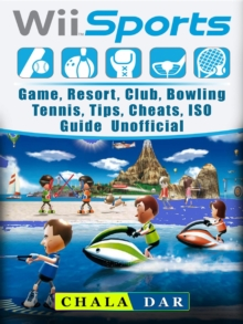 Wii Sports Game, Resort, Club, Bowling, Tennis, Tips, Cheats, ISO, Guide Unofficial, EPUB eBook