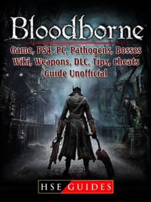 Bloodborne Game, PS4, PC, Pathogens, Bosses, Wiki, Weapons, DLC, Tips, Cheats, Guide Unofficial, EPUB eBook