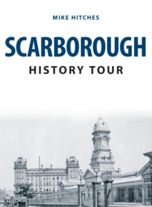 Scarborough History Tour, Paperback / softback Book