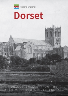 Historic England: Dorset : Unique Images from the Archives of Historic England, Paperback / softback Book