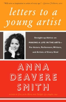Letters to a Young Artist : Straight-up Advice on Making a Life in the Arts-For Actors, Performers, Writers, and Artists of Every Kind, Paperback / softback Book