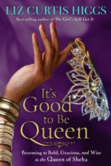 It's Good to be Queen : En Life Lessons from the Queen of Sheba, Paperback Book