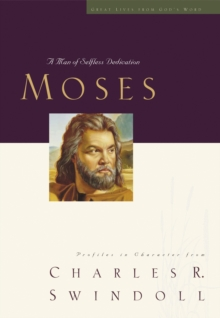 Great Lives: Moses : A Man of Selfless Dedication, Paperback / softback Book