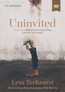 Uninvited Video Study : Living Loved When You Feel Less Than, Left Out, and Lonely, DVD video Book