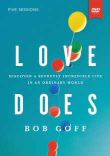 Love Does Video Study : Discover a Secretly Incredible Life in an Ordinary World, DVD video Book