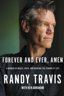 Forever and Ever, Amen : A Memoir of Music, Faith, and Braving the Storms of Life, EPUB eBook