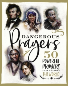 Dangerous Prayers : 50 Powerful Prayers That Changed the World, Hardback Book