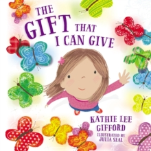 The Gift That I Can Give, Hardback Book