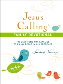 Jesus Calling Family Devotional : 100 Devotions for Families to Enjoy Peace in His Presence, Hardback Book
