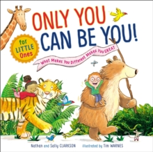 Only You Can Be You for Little Ones : What Makes You Different Makes You Great, Board book Book