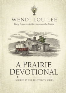 A Prairie Devotional : Inspired by the Beloved TV Series, Hardback Book
