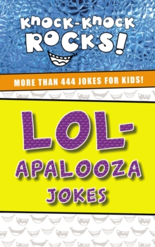 LOL-apalooza Jokes : More Than 444 Jokes for Kids, Paperback / softback Book