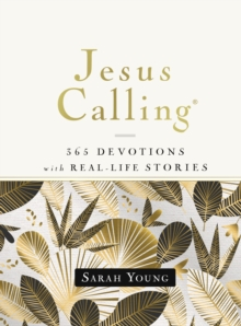 Jesus Calling, 365 Devotions with Real-Life Stories, Hardcover, with Full Scriptures, Hardback Book