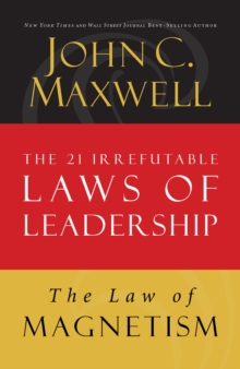 The Law of Magnetism : Lesson 9 from The 21 Irrefutable Laws of Leadership, EPUB eBook