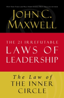 The Law of the Inner Circle : Lesson 11 from The 21 Irrefutable Laws of Leadership, EPUB eBook