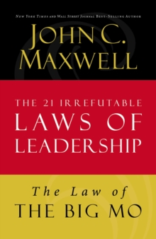 The Law of The Big Mo : Lesson 16 from The 21 Irrefutable Laws of Leadership, EPUB eBook