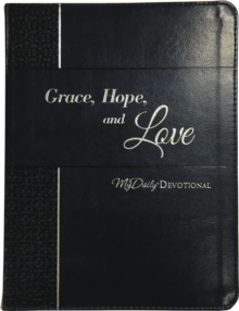 Grace, Hope, and Love : MyDaily Devotional, Leather / fine binding Book