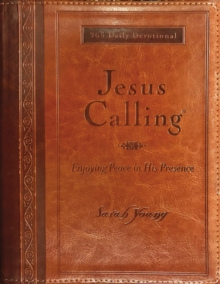 Jesus Calling (Large Print Leathersoft) : Enjoying Peace in His Presence (with Full Scriptures), Leather / fine binding Book