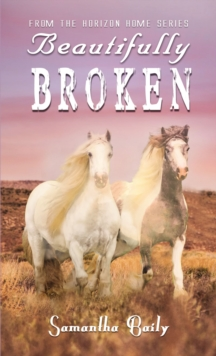 Beautifully Broken : From the Horizon Home Series, EPUB eBook