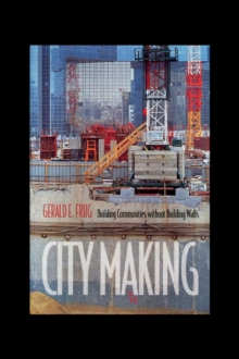 City Making : Building Communities without Building Walls, PDF eBook