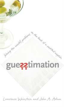 Guesstimation : Solving the World's Problems on the Back of a Cocktail Napkin, EPUB eBook