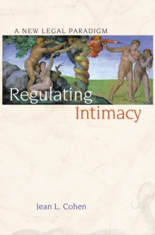 Regulating Intimacy : A New Legal Paradigm, EPUB eBook
