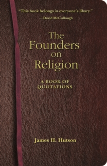 The Founders on Religion : A Book of Quotations, EPUB eBook