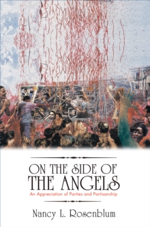 On the Side of the Angels : An Appreciation of Parties and Partisanship, EPUB eBook