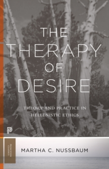 The Therapy of Desire : Theory and Practice in Hellenistic Ethics, EPUB eBook