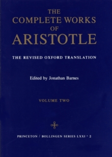 Complete Works of Aristotle, Volume 2 : The Revised Oxford Translation, PDF eBook