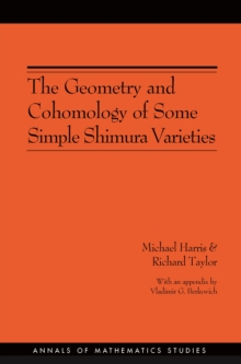 The Geometry and Cohomology of Some Simple Shimura Varieties. (AM-151), Volume 151, PDF eBook