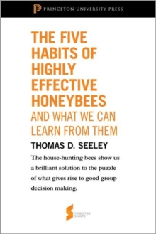 The Five Habits of Highly Effective Honeybees (and What We Can Learn from Them) : From Honeybee Democracy, EPUB eBook
