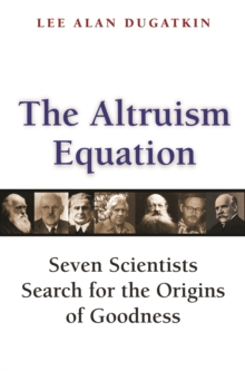 The Altruism Equation : Seven Scientists Search for the Origins of Goodness, EPUB eBook