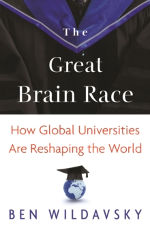 The Great Brain Race : How Global Universities Are Reshaping the World, EPUB eBook
