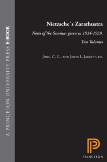 Nietzsche's Zarathustra : Notes of the Seminar given in 1934-1939. Two Volumes, PDF eBook