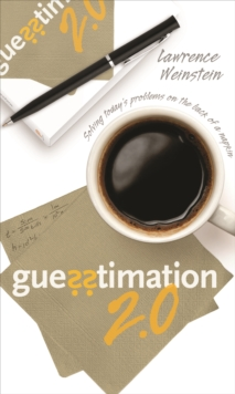 Guesstimation 2.0 : Solving Today's Problems on the Back of a Napkin, EPUB eBook