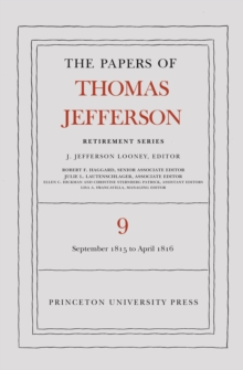 The Papers of Thomas Jefferson, Retirement Series, Volume 9 : 1 September 1815 to 30 April 1816, PDF eBook