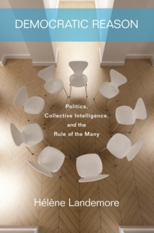 Democratic Reason : Politics, Collective Intelligence, and the Rule of the Many, EPUB eBook