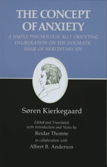 Kierkegaard's Writings, VIII, Volume 8 : Concept of Anxiety: A Simple Psychologically Orienting Deliberation on the Dogmatic Issue of Hereditary Sin, EPUB eBook
