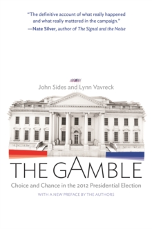 The Gamble : Choice and Chance in the 2012 Presidential Election - Updated Edition, EPUB eBook