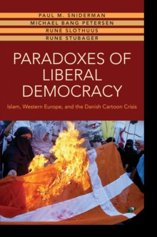 Paradoxes of Liberal Democracy : Islam, Western Europe, and the Danish Cartoon Crisis, EPUB eBook