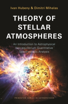 Theory of Stellar Atmospheres : An Introduction to Astrophysical Non-equilibrium Quantitative Spectroscopic Analysis, PDF eBook