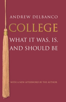 College : What It Was, Is, and Should Be - Updated Edition, EPUB eBook