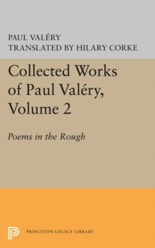 Collected Works of Paul Valery, Volume 2 : Poems in the Rough, PDF eBook