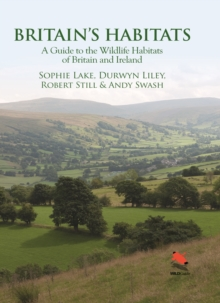 Britain's Habitats : A Guide to the Wildlife Habitats of Britain and Ireland, PDF eBook