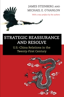 Strategic Reassurance and Resolve : U.S.-China Relations in the Twenty-First Century, EPUB eBook
