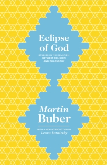 Eclipse of God : Studies in the Relation between Religion and Philosophy, EPUB eBook
