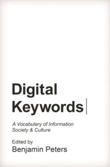 Digital Keywords : A Vocabulary of Information Society and Culture, EPUB eBook