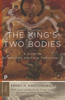 The King's Two Bodies : A Study in Medieval Political Theology, EPUB eBook