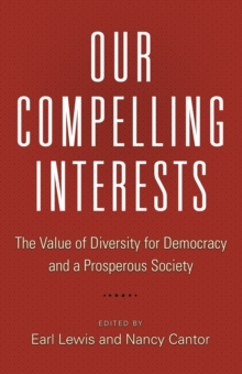 Our Compelling Interests : The Value of Diversity for Democracy and a Prosperous Society, EPUB eBook